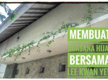 Membuat Suasana Hijau Bersama Lee Kwan Yew