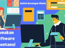Cara Mudah Kelola Keuangan Bisnis dengan Software Akuntansi Ini, Gratis!