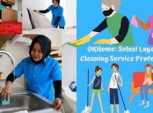 OKHOME sebagai Solusi Layanan Cleaning Service Profesional terbaik di Jabodetabek