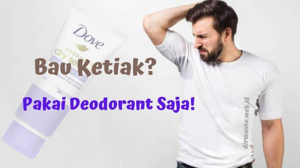 Anda Sudah pakai Deodorant Roll On Yang Bagus Untuk Ketiak Bau?
