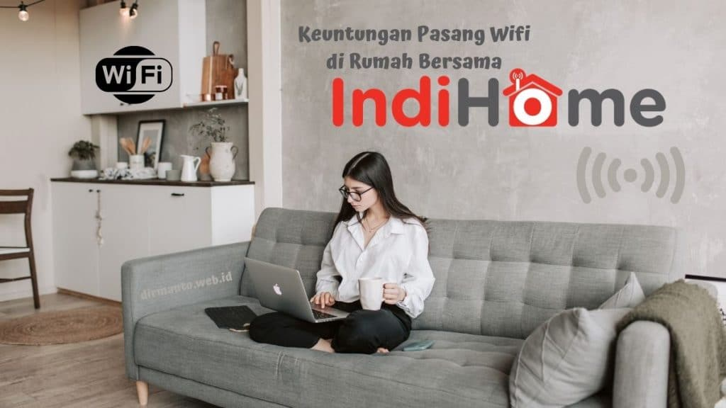 4 Keuntungan Pasang Wifi di Rumah Selama Masa Pandemi