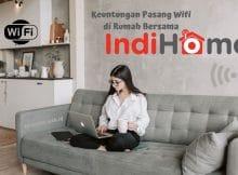 4 Keuntungan Pasang Wifi di Rumah Selama Masa Pandemi - Dirmanto.web.id