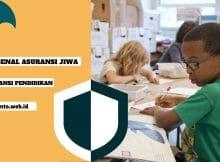 Mengenal Asuransi Jiwa dan Asuransi Pendidikan