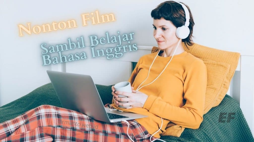 Belajar Bahasa Inggris Dengan Film Inspiratif
