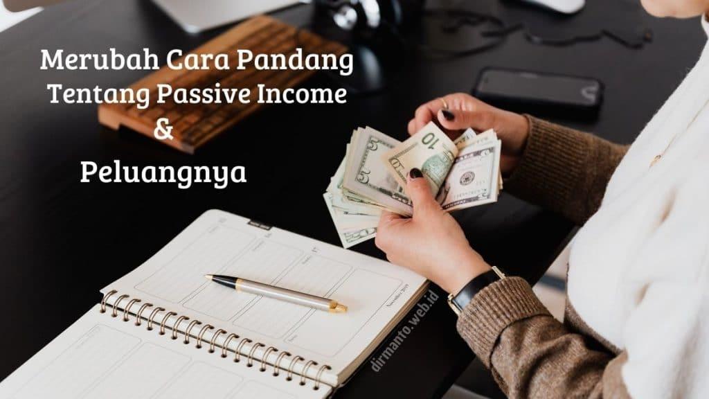 Merubah Cara Pandang Tentang Mendapatkan Passive Income