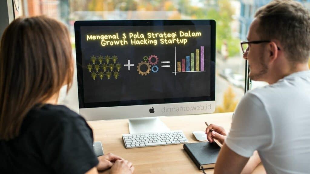 Mengenal 3 Pola Strategi Dalam Growth Hacking Startup
