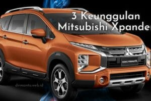 Mitsubishi Xpander : Mobil ini punya 3 Kelebihan Utama bagi Anda